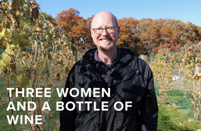Three Women And A Bottle Of Wine<br>Minnesota Winemaker: Matt Scott
